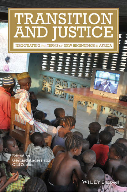 Anders Gerhard Transition and Justice. Negotiating the Terms of New Beginnings in Africa scales of justice