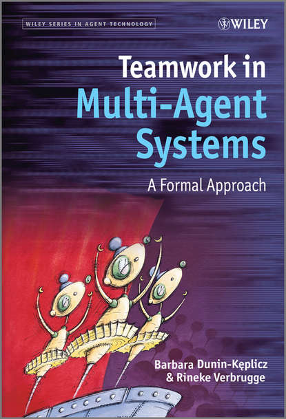 Verbrugge Rineke Teamwork in Multi-Agent Systems. A Formal Approach the importance of teamwork in dentistry