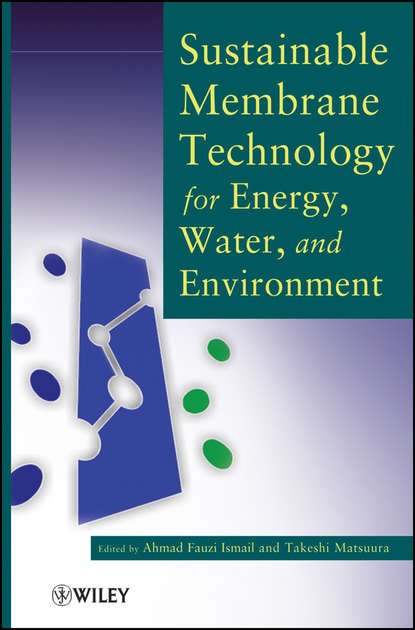 Ismail Ahmad Fauzi Sustainable Membrane Technology for Energy, Water, and Environment prof scott keith sustainable and green electrochemical science and technology