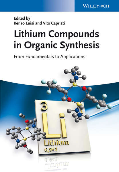 Фото - Capriati Vito Lithium Compounds in Organic Synthesis. From Fundamentals to Applications salah obayya computational liquid crystal photonics fundamentals modelling and applications