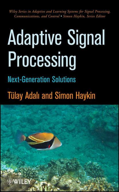 Adali Tülay Adaptive Signal Processing. Next Generation Solutions недорого