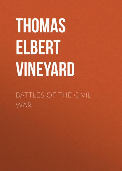 Thomas Elbert Vineyard Battles of the Civil War jim cullen the civil war era