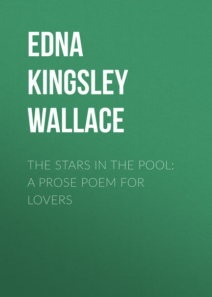 Фото - Edna Kingsley Wallace The Stars in the Pool: A Prose Poem for Lovers a poem for peter