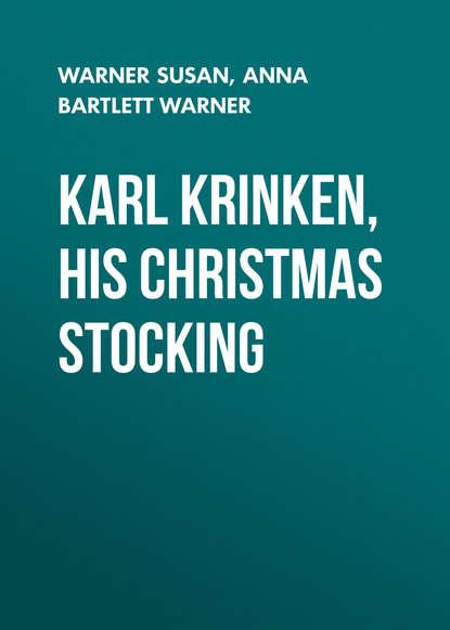 Warner Susan Karl Krinken, His Christmas Stocking warner susan diana