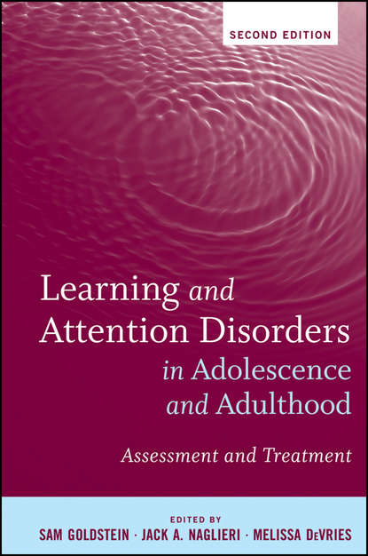 Sam Goldstein Learning and Attention Disorders in Adolescence and Adulthood. Assessment and Treatment alcohol use from adolescence to young adulthood
