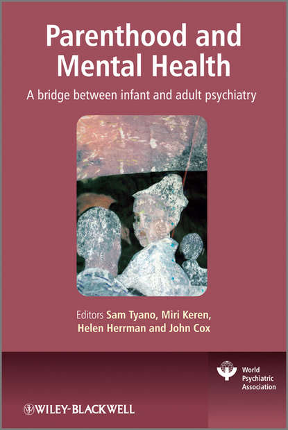 John Cox D. Parenthood and Mental Health cram101 textbook reviews studyguide for parenthood and mental health a bridge between infant and adult psychiatry by tyano sam isbn 9780470747223