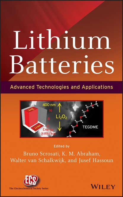 Bruno Scrosati Lithium Batteries. Advanced Technologies and Applications bruno scrosati lithium batteries advanced technologies and applications