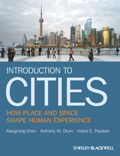 цена на Xiangming Chen Introduction to Cities. How Place and Space Shape Human Experience