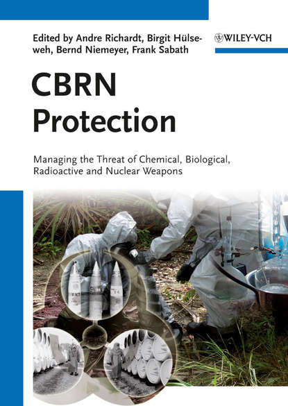 Andre Richardt CBRN Protection. Managing the Threat of Chemical, Biological, Radioactive and Nuclear Weapons agents of atlas