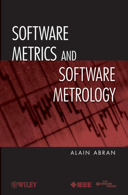 Alain Abran Software Metrics and Software Metrology