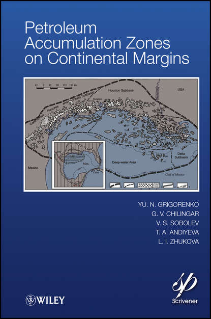 Фото - G. V. Chilingar Petroleum Accumulation Zones on Continental Margins g v chilingar fundamentals of the petrophysics of oil and gas reservoirs