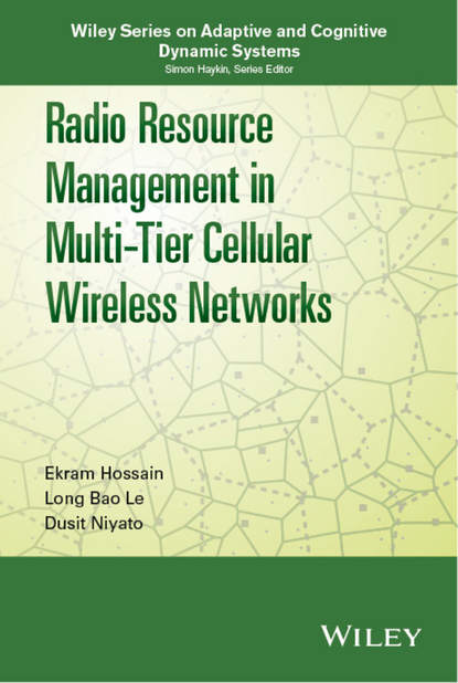 Фото - Ekram Hossain Radio Resource Management in Multi-Tier Cellular Wireless Networks igor a ushakov optimal resource allocation
