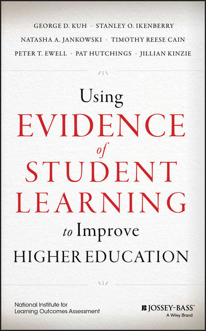 Jillian Kinzie Using Evidence of Student Learning to Improve Higher Education