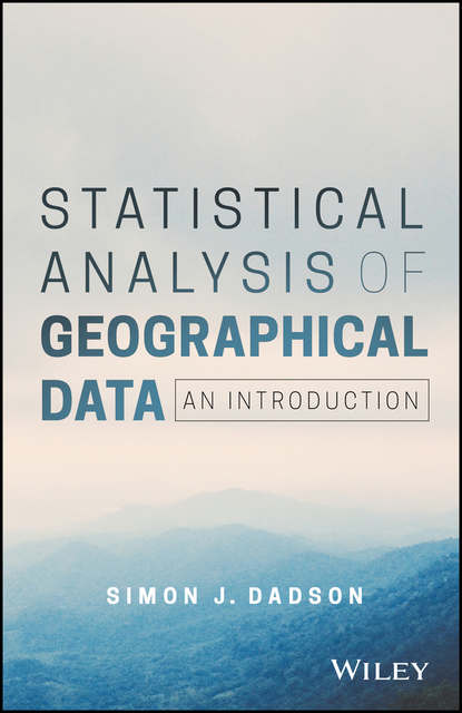 Simon James Dadson Statistical Analysis of Geographical Data. An Introduction bulletin of the american geographical and statistical society volumes 1 2
