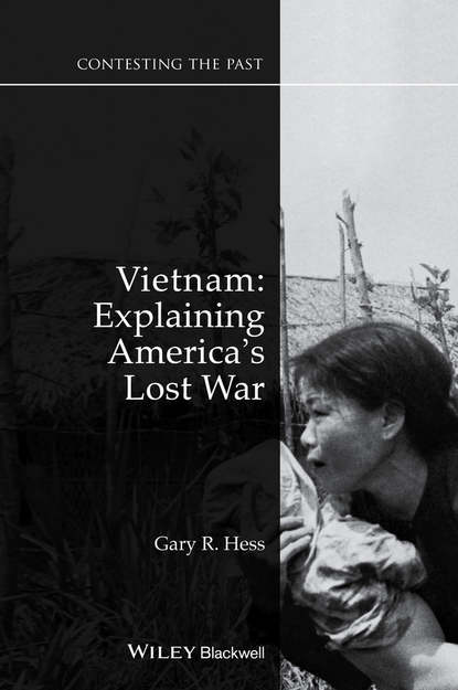 Gary Hess R. Vietnam. Explaining America's Lost War in a lost war