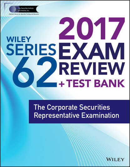 Wiley Wiley FINRA Series 62 Exam Review 2017. The Corporate Securities Representative Examination wiley wiley finra series 63 exam review 2017 the uniform securities sate law examination