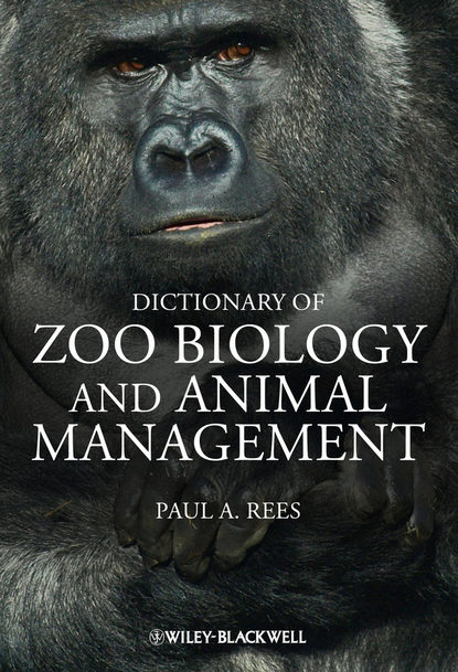 Paul A. Rees Dictionary of Zoo Biology and Animal Management недорого
