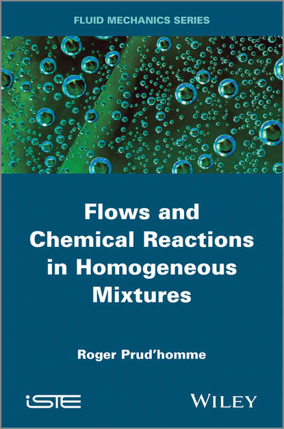 Roger Prud'homme Flows and Chemical Reactions in Homogeneous Mixtures acharya ragini applications of turbulent and multi phase combustion