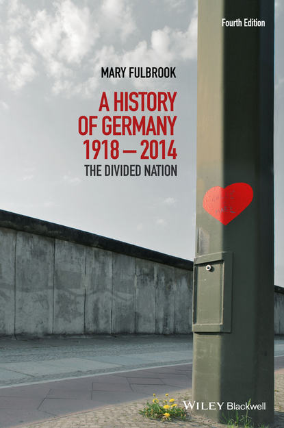 Mary Fulbrook A History of Germany 1918-2014. The Divided Nation world crisis 1911 1918 the