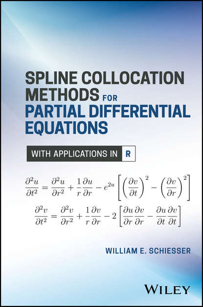 William E. Schiesser Spline Collocation Methods for Partial Differential Equations numerical solution of electron number density