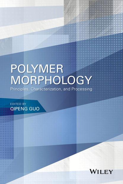 Qipeng Guo Polymer Morphology. Principles, Characterization, and Processing verb morphology