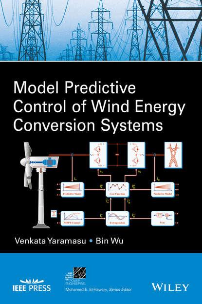 Bin Wu Model Predictive Control of Wind Energy Conversion Systems недорого