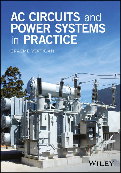 Graeme Vertigan AC Circuits and Power Systems in Practice ebrahim vaahedi practical power system operation