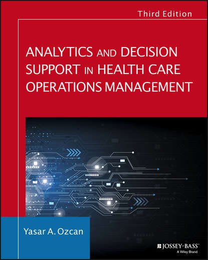 Фото - Yasar Ozcan A. Analytics and Decision Support in Health Care Operations Management martin kunc strategic analytics integrating management science and strategy
