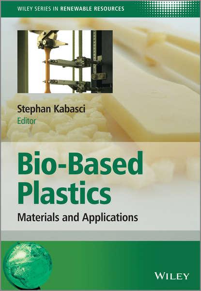 Фото - Группа авторов Bio-Based Plastics david chasis plastics and sustainable piping systems