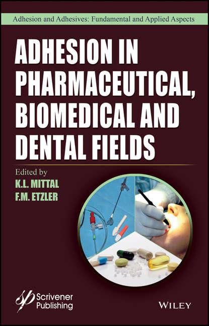 Фото - Группа авторов Adhesion in Pharmaceutical, Biomedical, and Dental Fields wulff possart adhesion