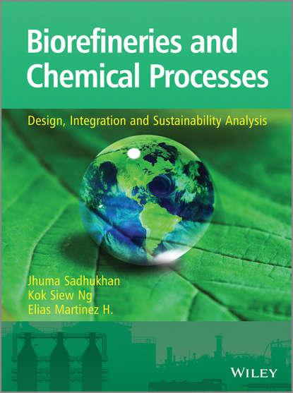 Jhuma Sadhukhan Biorefineries and Chemical Processes oryx and crake