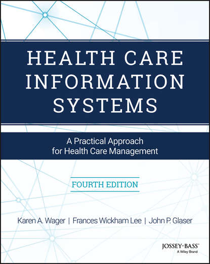 Karen Wager A. Health Care Information Systems. A Practical Approach for Health Care Management hospital information management system