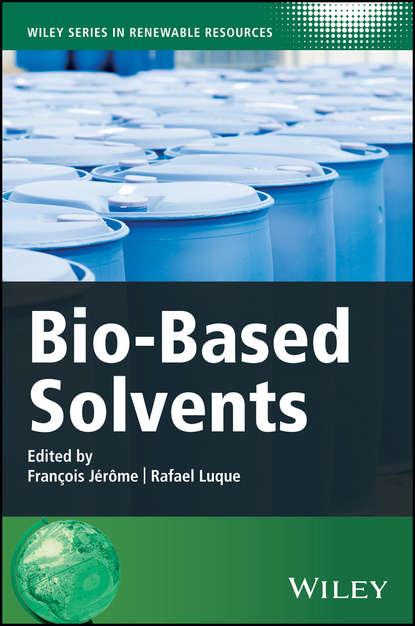 Группа авторов Bio-Based Solvents walter leitner green solvents supercritical solvents