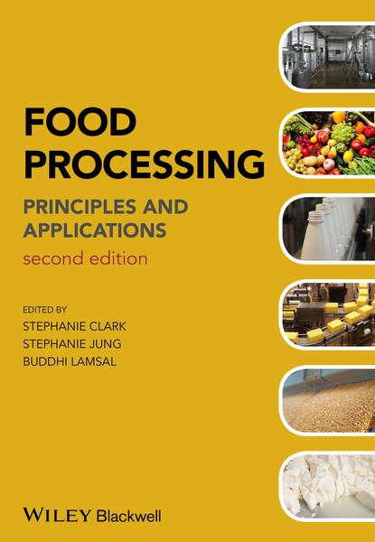 Stephanie Clark Food Processing. Principles and Applications christian hopmann reactive extrusion principles and applications