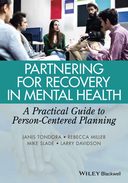 Mike Slade Partnering for Recovery in Mental Health. A Practical Guide to Person-Centered Planning grainne smith anorexia and bulimia in the family one parent s practical guide to recovery