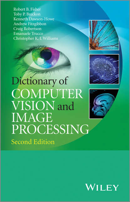 Craig Robertson Dictionary of Computer Vision and Image Processing, Enhanced Edition