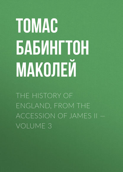 Томас Бабингтон Маколей The History of England, from the Accession of James II — Volume 3 james hise van the unauthorized history of trek