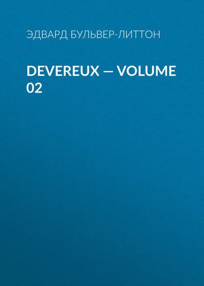 Фото - Эдвард Бульвер-Литтон Devereux — Volume 02 эдвард бульвер литтон devereux volume 05