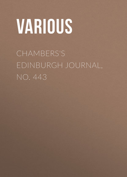 Chambers\'s Edinburgh Journal, No. 443