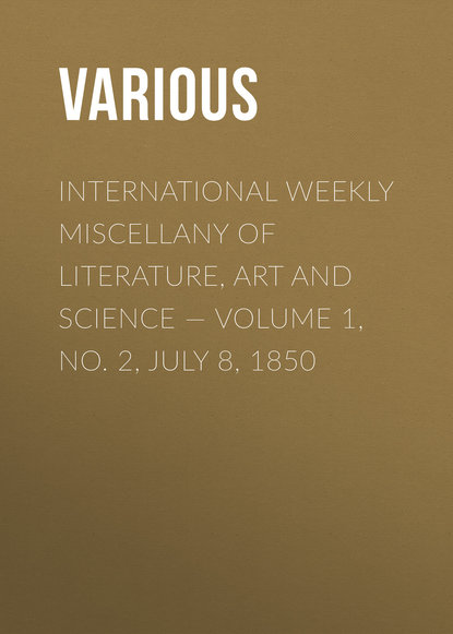 International Weekly Miscellany of Literature, Art and Science — Volume 1, No. 2, July 8, 1850