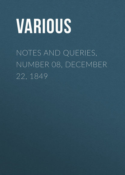 Notes and Queries, Number 08, December 22, 1849