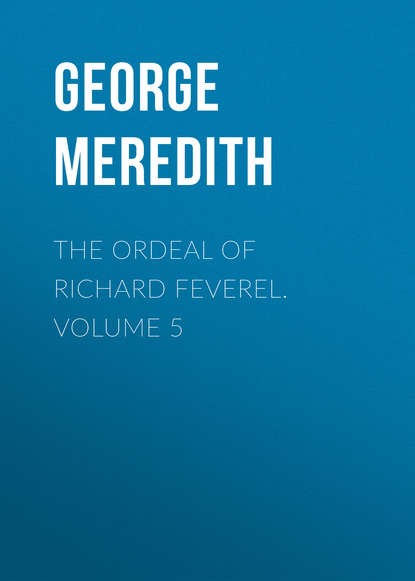 George Meredith The Ordeal of Richard Feverel. Volume 5 martin george raymond richard clash of kings isbn 978 0 00 647989 5