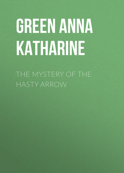 Анна Грин The Mystery of the Hasty Arrow недорого