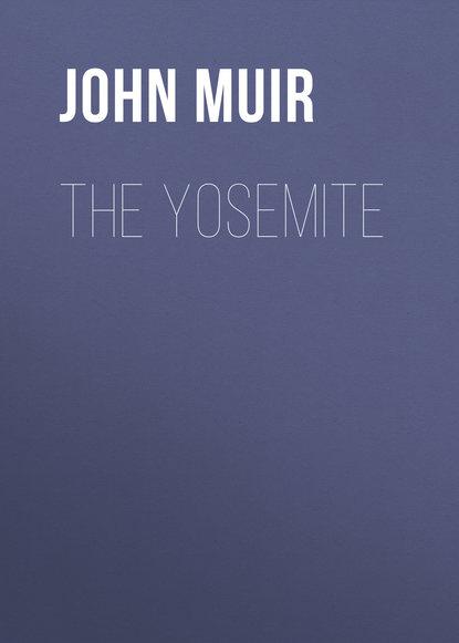 John Muir The Yosemite john muir the cruise of the corwin