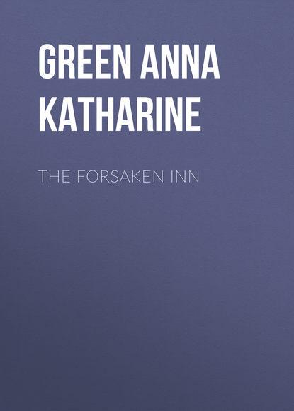 Анна Грин The Forsaken Inn анна грин the gray madam