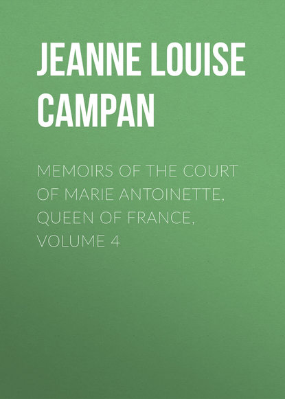 Jeanne Louise Henriette Campan Memoirs of the Court of Marie Antoinette, Queen of France, Volume 4 active 12th century de france marie french mediaeval romances from the lays of marie de france
