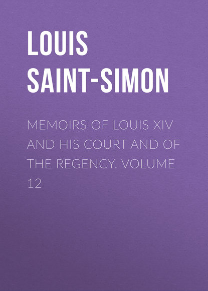 Louis Saint-Simon Memoirs of Louis XIV and His Court and of the Regency. Volume 12 the art glass of louis comfort tiffany