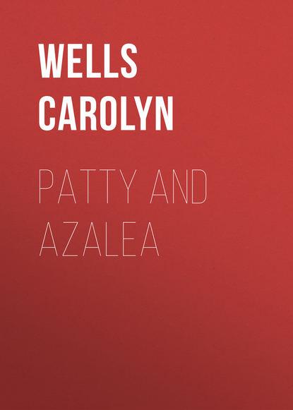 Фото - Wells Carolyn Patty and Azalea wells carolyn patty in paris