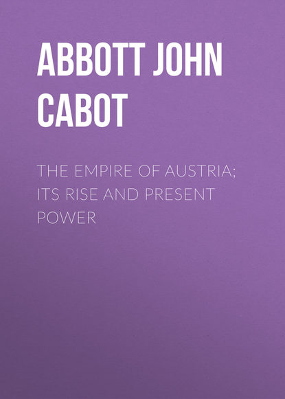 Abbott John Stevens Cabot The Empire of Austria; Its Rise and Present Power arthur cotterell western power in asia its slow rise and swift fall 1415 1999 isbn 9781118170007