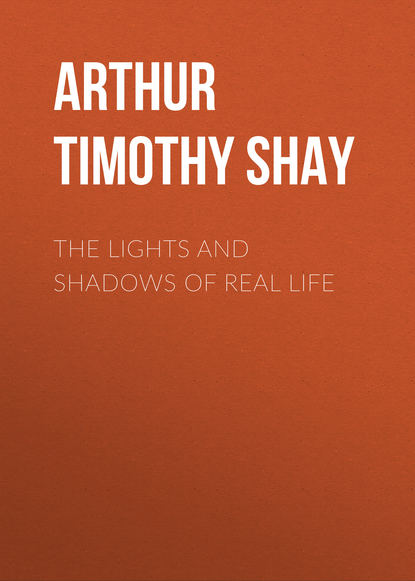 Фото - Arthur Timothy Shay The Lights and Shadows of Real Life arthur timothy shay words of cheer for the tempted the toiling and the sorrowing